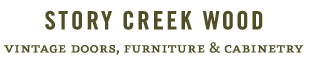 STORY CREEK WOOD - Vintage Doors, Furniture & Cabinetry